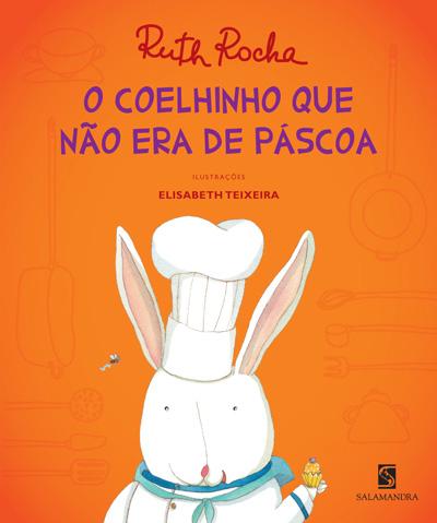 Livro O coelhinho que não era de Páscoa (de Ruth Rocha), conta a ...
